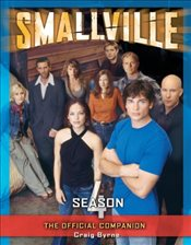 Smallville: The Official Companion: 4 - Byrne, Craig