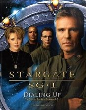 Stargate SG-1: Dialing Up: The Official Color Companion (Stargate Sg 1) - Gibson, Thomasina