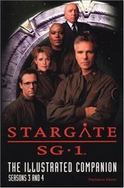 Stargate SG-1: The Illustrated Companion Seasons 3 and 4 - Gibson, Thomasina