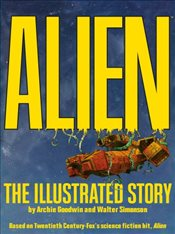 Alien - The Illustrated Story (Facsimile Cover Regular Edition) - Goodwin, Archie