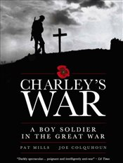 Charleys War: A Boy Soldier in the Great War - Mills, Pat