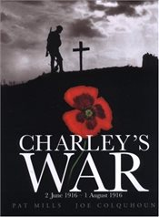 Charleys War: 2 June-1 August 1916 - Mills, Pat