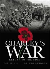 Charleys War: Return to the Front (Charleys War) - Mills, Pat
