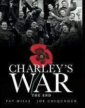 Charleys War (Vol. 10) - The End - Mills, Pat