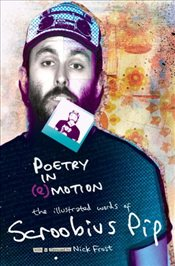 POETRY IN (e)MOTION: the illustrated words of Scroobius Pip - Pip, Scroobius