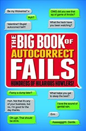 Autocorrects: The Big Book of Hundreds of Hilarious Howlers! - Dedopulos, Tim