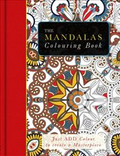 Mandalas Colouring Book : Just Add Colour and Create a Masterpiece - Lawson, Beverley