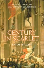 Century in Scarlet: The Epic Novel of European Revolution (Prion lost treasures) - Zilahy, Lajos