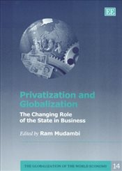 Privatization and Globalization : The Changing Role of the State in Business - Mudambi, Ram