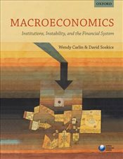 Macroeconomics : Institutions, Instability and the Financial System - Carlin, Wendy