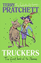 Truckers : The First Book of the Nomes  - Pratchett, Terry