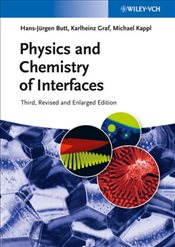 Physics and Chemistry of Interfaces 3e - Butt, Hans-Jürgen