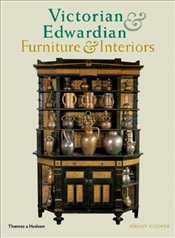 Victorian & Edwardian Furniture & Interiors - Cooper, Jeremy
