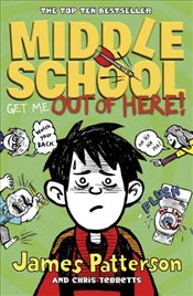 Middle School 2 : Get Me Out of Here - Patterson, James