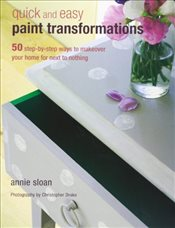 Quick and Easy Paint Transformations - SLOAN, ANNIE