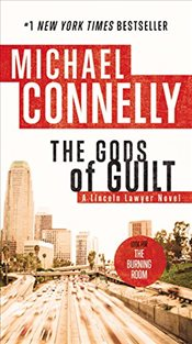 Gods of Guilt : Lincoln Lawyer Novel - Connelly, Michael