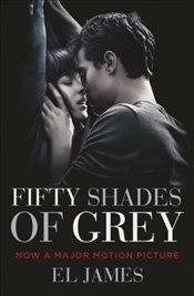 Fifty Shades of Grey : Film Tie-In Edition - James, E. L.