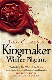Kingmaker : Winter Pilgrims - Clements, Toby