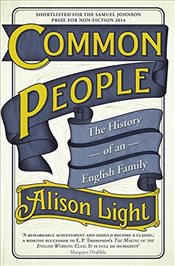Common People : The History of An English Family - Light, Alison