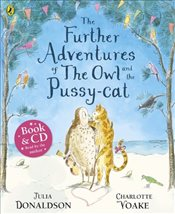 Further Adventures of the Owl and the Pussy-cat Book and CD  - Donaldson, Julia
