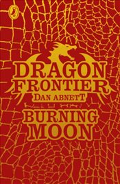 Dragon Frontier : Burning Moon : Book 2 - Abnett, Dan