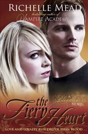 Bloodlines : The Fiery Heart : Book 4 - Mead, Richelle