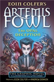 Artemis Fowl : The Opal Deception The Graphic Novel  - Colfer, Eoin