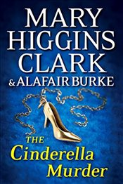 Cinderella Murder: An Under Suspicion Novel - Higgins, Mary Clark