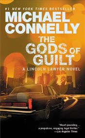 Gods of Guilt : A Lincoln Lawyer Novel - Connelly, Michael