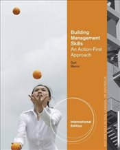 Building Management Skills : An Action-First Approach - Daft, Richard L.