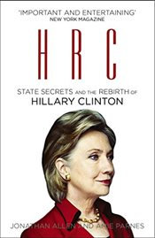 HRC : State Secrets and the Rebirth of Hillary Clinton - Allen, Jonathan