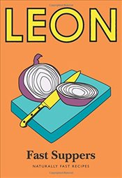 Little Leon: Fast Suppers: Naturally fast recipes (Leon Minis) - Leon Restaurants Ltd.
