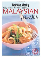 Malaysian Favourites: Easy Recipes for Home Cooking (The Australian Womens Weekly Minis) - Women, The Australian