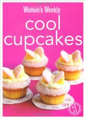 Cool Cupcakes (The Australian Womens Weekly Minis) - Weekly, The Australian Womens
