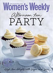 Afternoon Tea Party: Cakes, biscuits, scones and sandwiches (The Australian Womens Weekly Minis) -