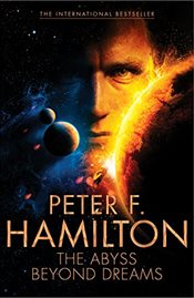 Abyss Beyond Dreams : Chronicle of the Fallers - Hamilton, Peter F.