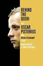 Behind the Door : The Oscar Pistorius and Reeva Steenkamp Story - Wiener, Mandy
