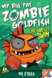 My Big Fat Zombie Goldfish 5 : Live and Let Swim - OHara, Mo