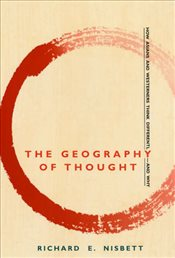 Geography of Thought : How Asians and Westerners Think Differently - And Why - Nisbett, Richard E.