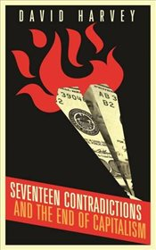 Seventeen Contradictions and the End of Capitalism - Harvey, David