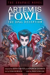 Artemis Fowl : The Opal Deception : The Graphic Novel - Colfer, Eoin