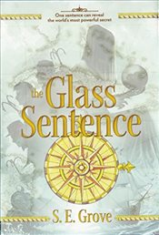 Glass Sentence  - Grove, S. E.