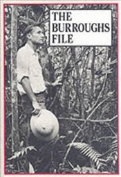 Burroughs File - Burroughs, William S.