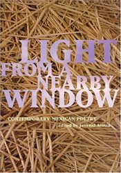 Light from a Nearby Window : Poems of Contemporary Mexico - Acosta, Juvenal