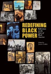 Redefining Black Power : Reflections on the State of Black America  -