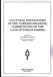 Cultural Encounters in the Turkish Speaking Communities of the Late Ottoman Empire - Balta, Evangelia