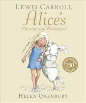 Alices Adventures in Wonderland : 150th Anniversary Edition - Carroll, Lewis