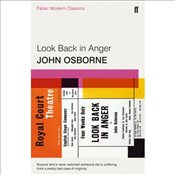 Look Back in Anger : Faber Modern Classics - Osborne, John