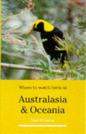 Where to Watch Birds in Australasia and Oceania - Wheatley, Nigel