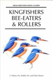 Kingfishers, Bee-eaters and Rollers: A Handbook  - Fry, C. Hilary